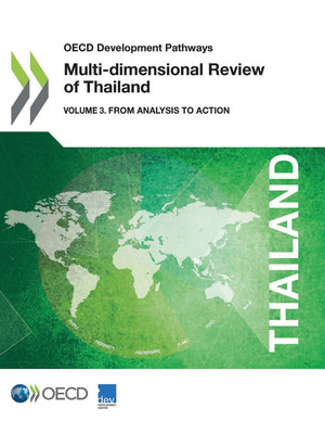 OECD Development Pathways: Multi-dimensional Review of Thailand: Volume 3: From Analysis to Action