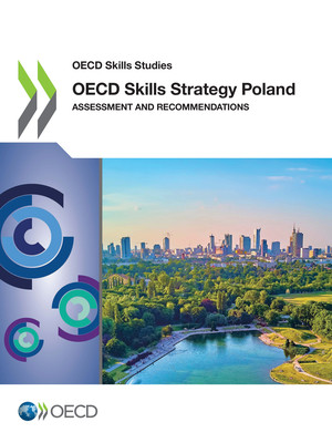 OECD Skills Studies: OECD Skills Strategy Poland: Assessment and Recommendations
