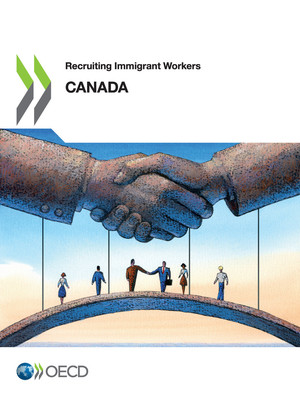 Recruiting Immigrant Workers: Recruiting Immigrant Workers: Canada 2019:
