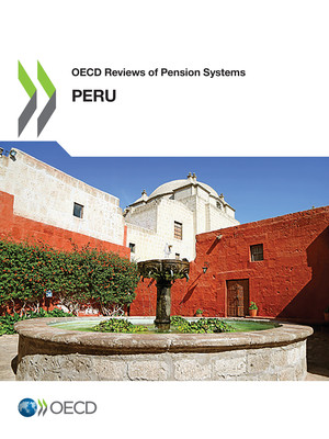 OECD Reviews of Pension Systems: OECD Reviews of Pension Systems: Peru: