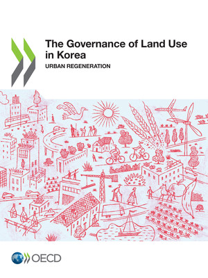 : The Governance of Land Use in Korea: Urban Regeneration