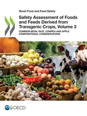 Novel Food and Feed Safety: Safety Assessment of Foods and Feeds Derived from Transgenic Crops, Volume 3: Common bean, Rice, Cowpea and Apple Compositional Considerations