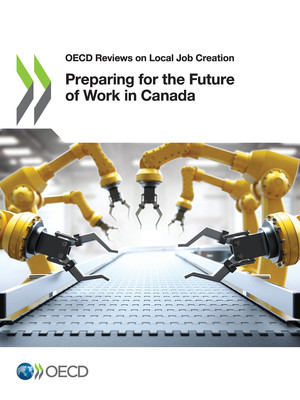 OECD Reviews on Local Job Creation: Preparing for the Future of Work in Canada: