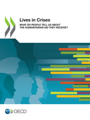 : Lives in Crises: What Do People Tell Us About the Humanitarian Aid They Receive?
