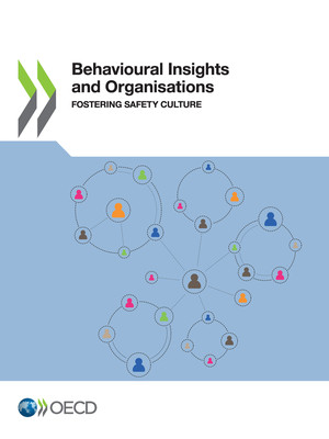 : Behavioural Insights and Organisations: Fostering Safety Culture